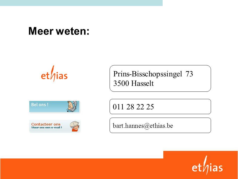 Meer weten: Prins-Bisschopssingel 73 3500 Hasselt 011 28 22 25 bart.hannes@ethias.be