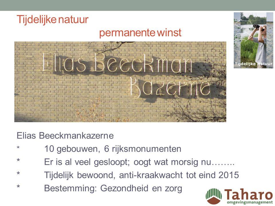 Tijdelijke natuur permanente winst Elias Beeckmankazerne * 10 gebouwen, 6 rijksmonumenten *Er is al veel gesloopt; oogt wat morsig nu……..