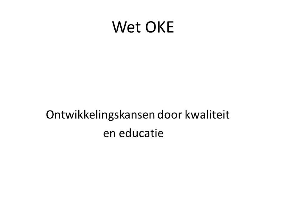Wet OKE Wet van kracht per 1 augustus 2010 Kleine gemeentes uitstel tot 1 augustus 2011 Uitgangspunt is gelijke kwaliteitseisen voor kinderopvang en peuterspeelzalen o.a.: Leidster-kindratio één op max.