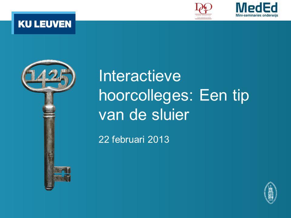 Interactieve hoorcolleges: Een tip van de sluier 22 februari 2013