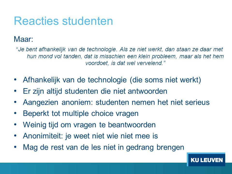 Reacties studenten Maar: Je bent afhankelijk van de technologie.