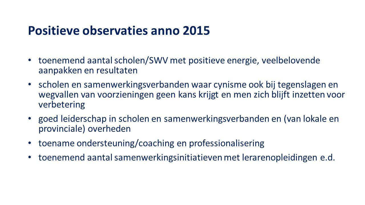 Positieve observaties anno 2015 toenemend aantal scholen/SWV met positieve energie, veelbelovende aanpakken en resultaten scholen en samenwerkingsverb