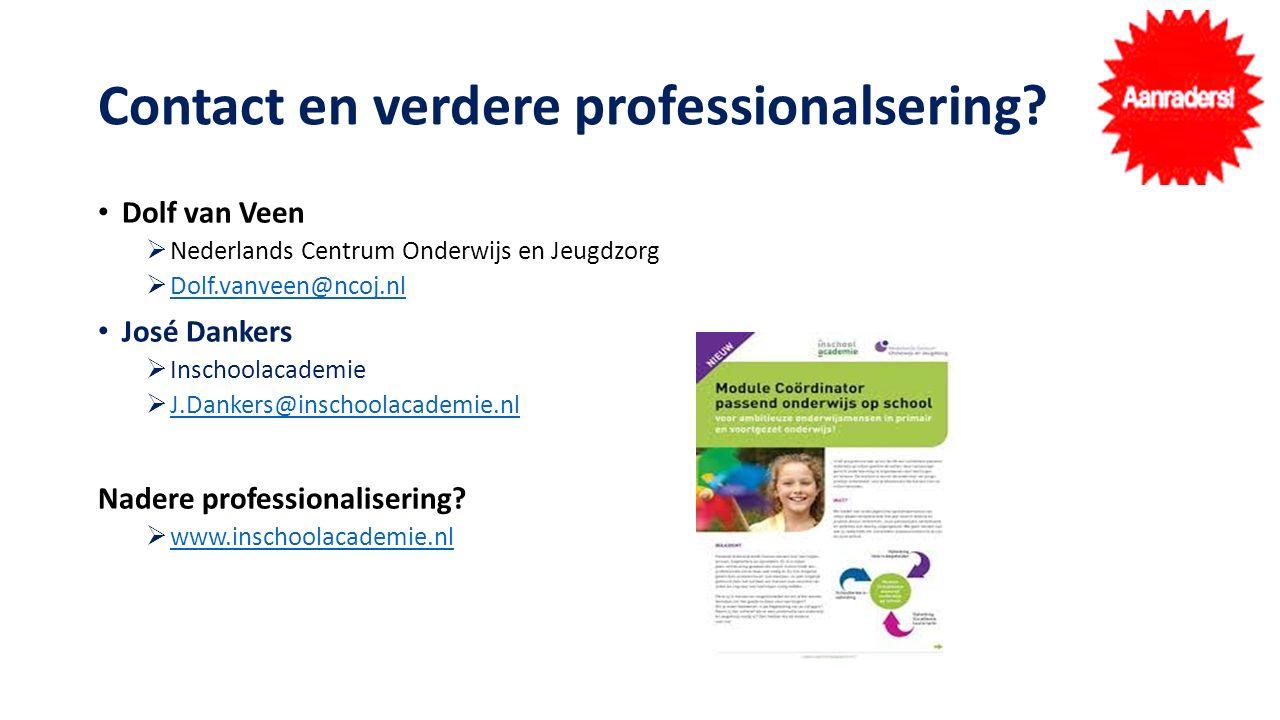 Contact en verdere professionalsering? Dolf van Veen  Nederlands Centrum Onderwijs en Jeugdzorg  Dolf.vanveen@ncoj.nl Dolf.vanveen@ncoj.nl José Dank