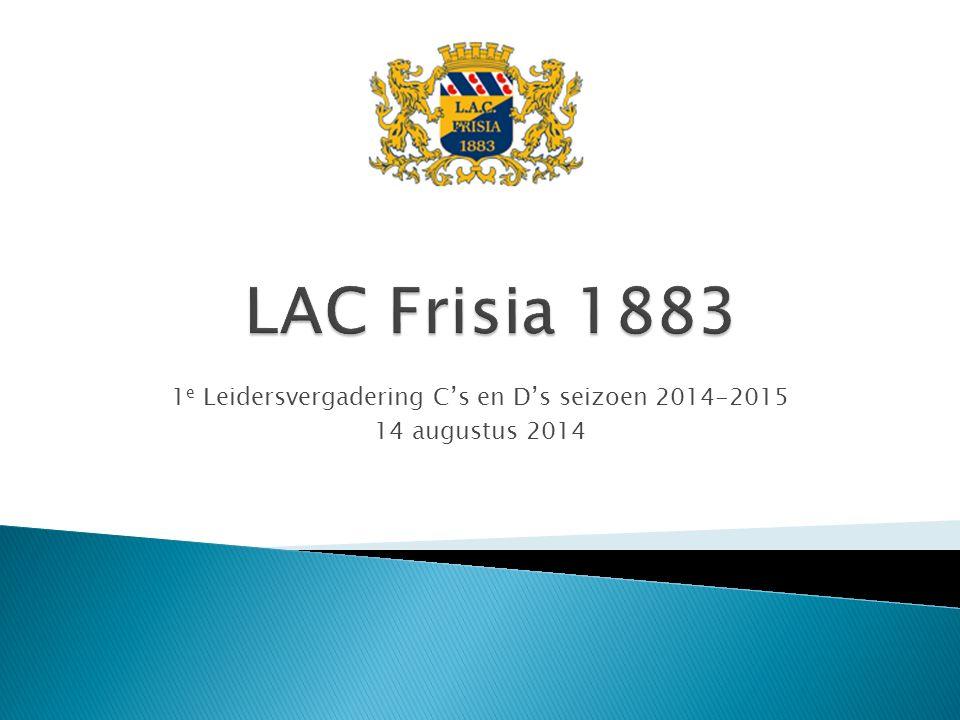 1 e Leidersvergadering C's en D's seizoen 2014-2015 14 augustus 2014