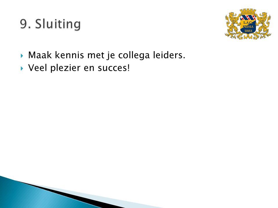  Maak kennis met je collega leiders.  Veel plezier en succes!