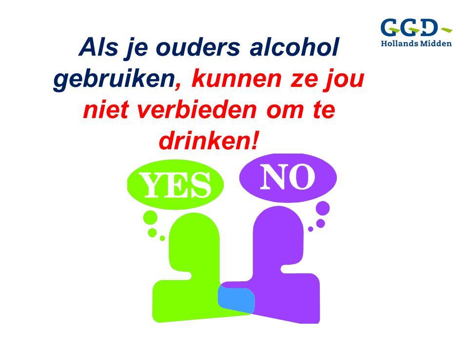 Als je ouders alcohol gebruiken, kunnen ze jou niet verbieden om te drinken!