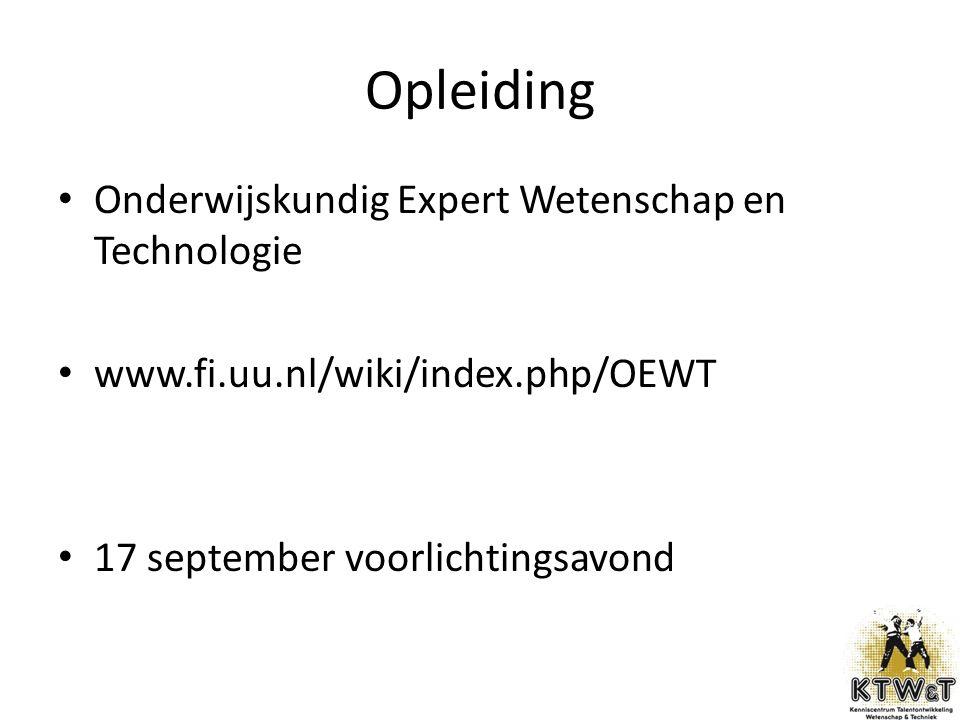 Opleiding Onderwijskundig Expert Wetenschap en Technologie www.fi.uu.nl/wiki/index.php/OEWT 17 september voorlichtingsavond