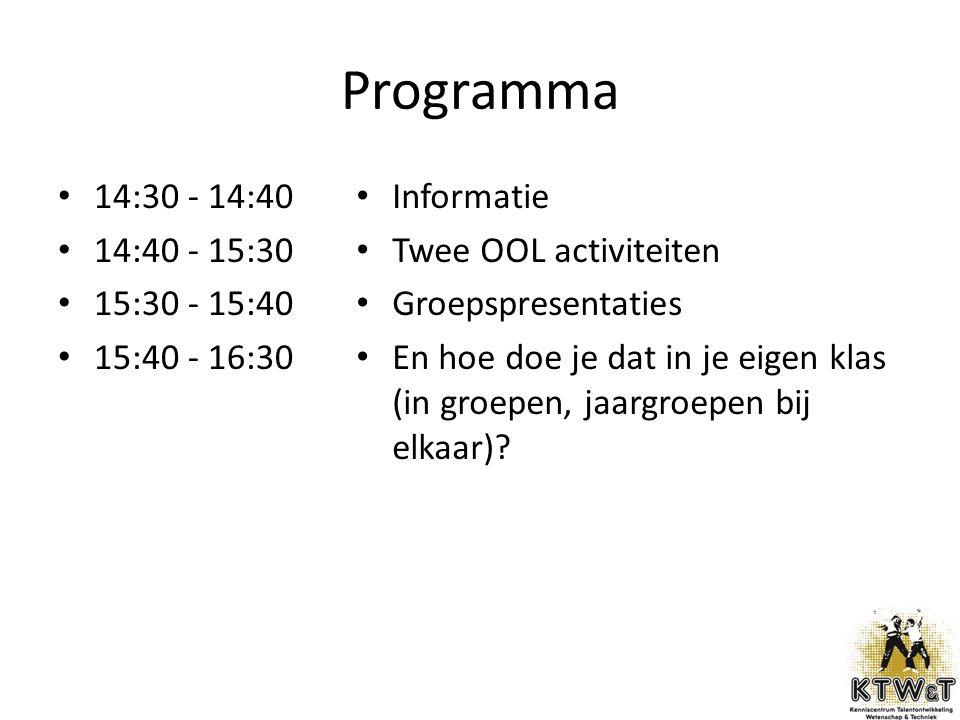 Programma 14:30 - 14:40 14:40 - 15:30 15:30 - 15:40 15:40 - 16:30 Informatie Twee OOL activiteiten Groepspresentaties En hoe doe je dat in je eigen klas (in groepen, jaargroepen bij elkaar)?