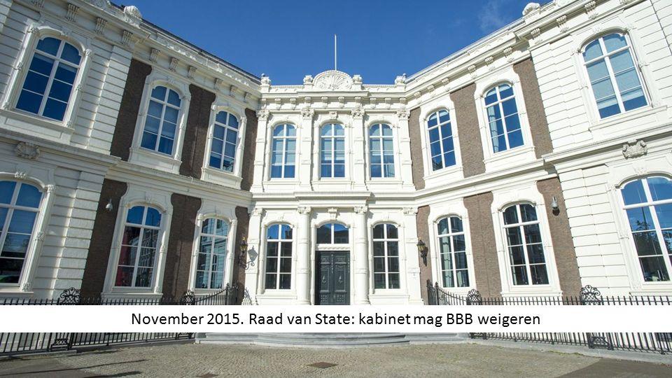 November 2015. Raad van State: kabinet mag BBB weigeren