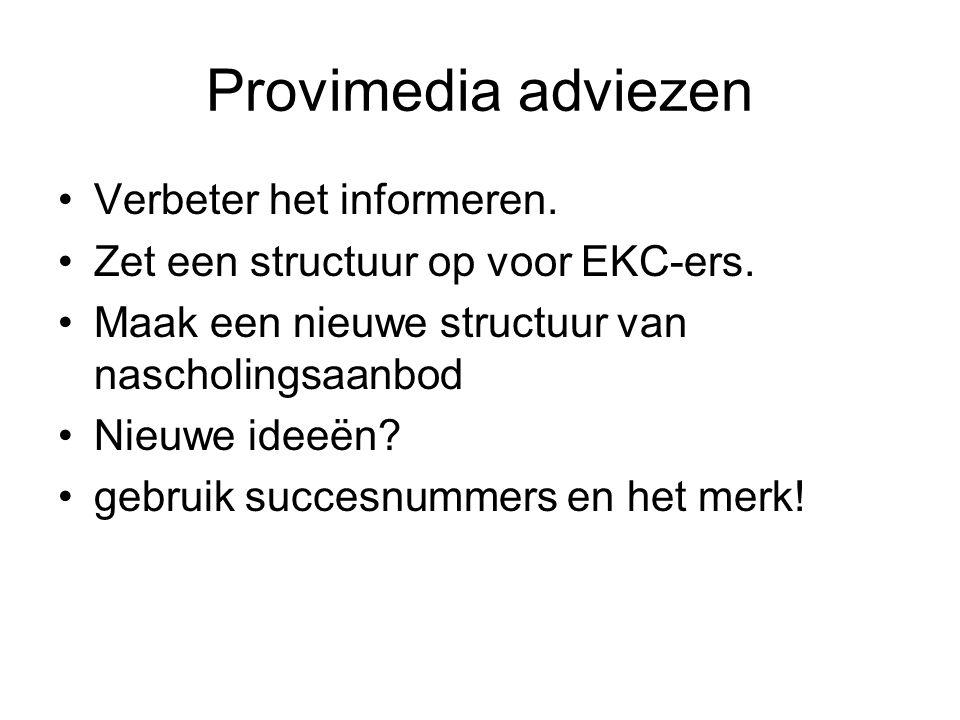 Provimedia adviezen Verbeter het informeren. Zet een structuur op voor EKC-ers.