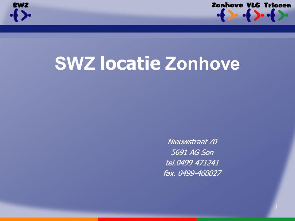 1 Nieuwstraat 70 5691 AG Son tel.0499-471241 fax. 0499-460027 SWZ locatie Zonhove
