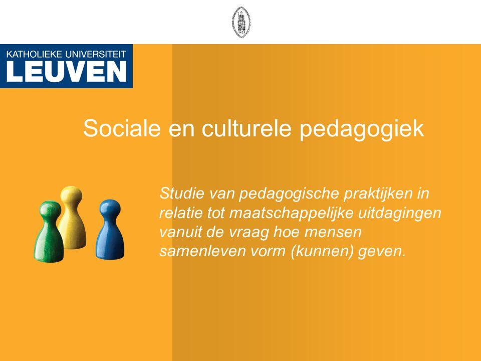 Sociale en culturele pedagogiek Studie van pedagogische praktijken in relatie tot maatschappelijke uitdagingen vanuit de vraag hoe mensen samenleven vorm (kunnen) geven.