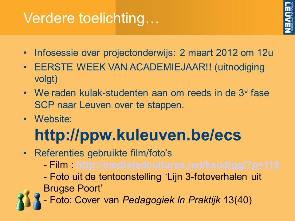 Verdere toelichting… Infosessie over projectonderwijs: 2 maart 2012 om 12u EERSTE WEEK VAN ACADEMIEJAAR!.
