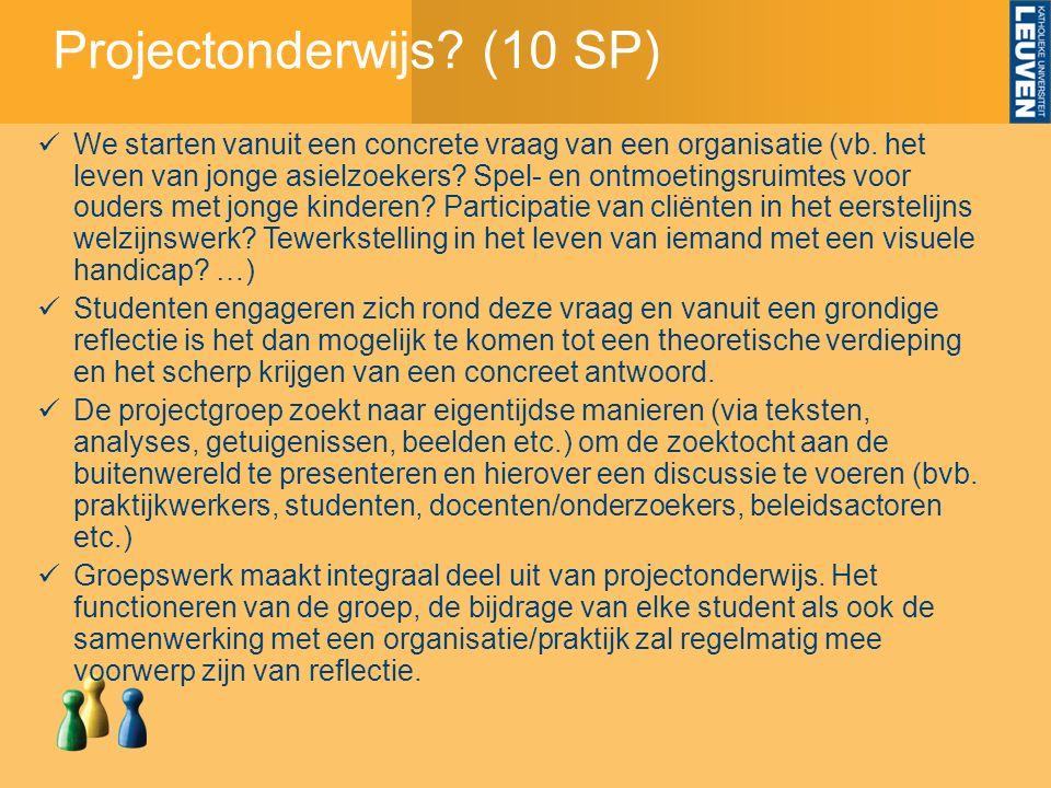Projectonderwijs. (10 SP) We starten vanuit een concrete vraag van een organisatie (vb.