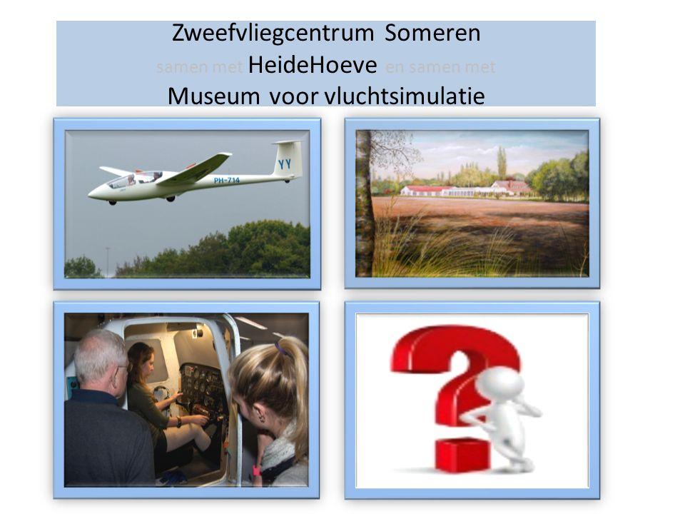 Zweefvliegcentrum Someren samen met HeideHoeve en samen met Museum voor vluchtsimulatie