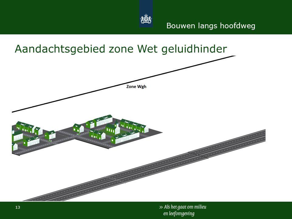 13 Aandachtsgebied zone Wet geluidhinder Bouwen langs hoofdweg