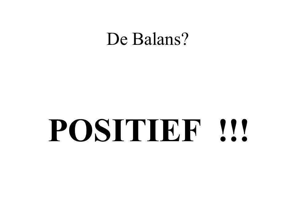 De Balans POSITIEF !!!