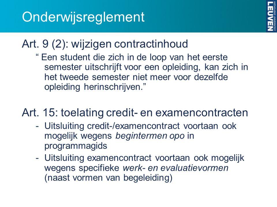 """Onderwijsreglement Art. 9 (2): wijzigen contractinhoud """" Een student die zich in de loop van het eerste semester uitschrijft voor een opleiding, kan z"""