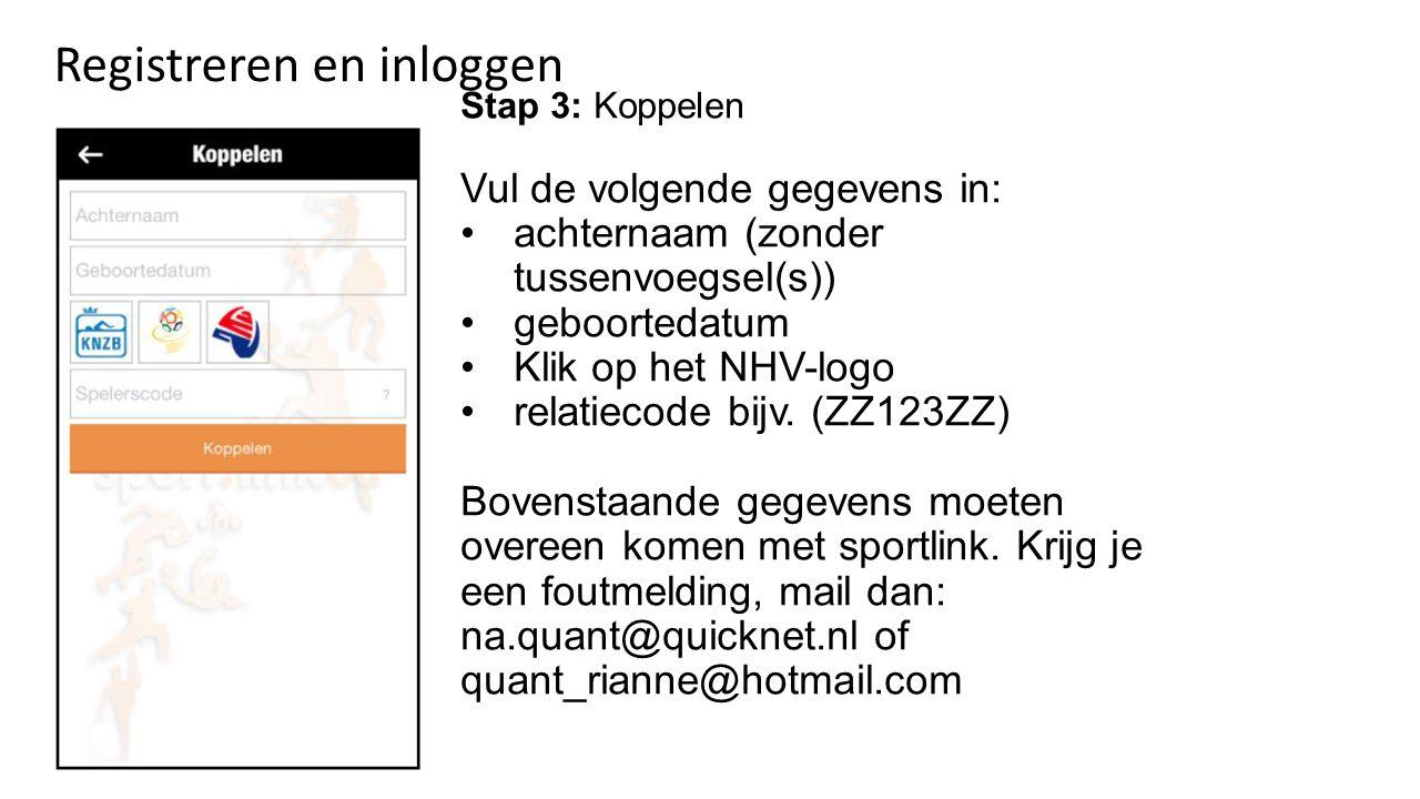 Stap 3: Koppelen Vul de volgende gegevens in: achternaam (zonder tussenvoegsel(s)) geboortedatum Klik op het NHV-logo relatiecode bijv. (ZZ123ZZ) Bove