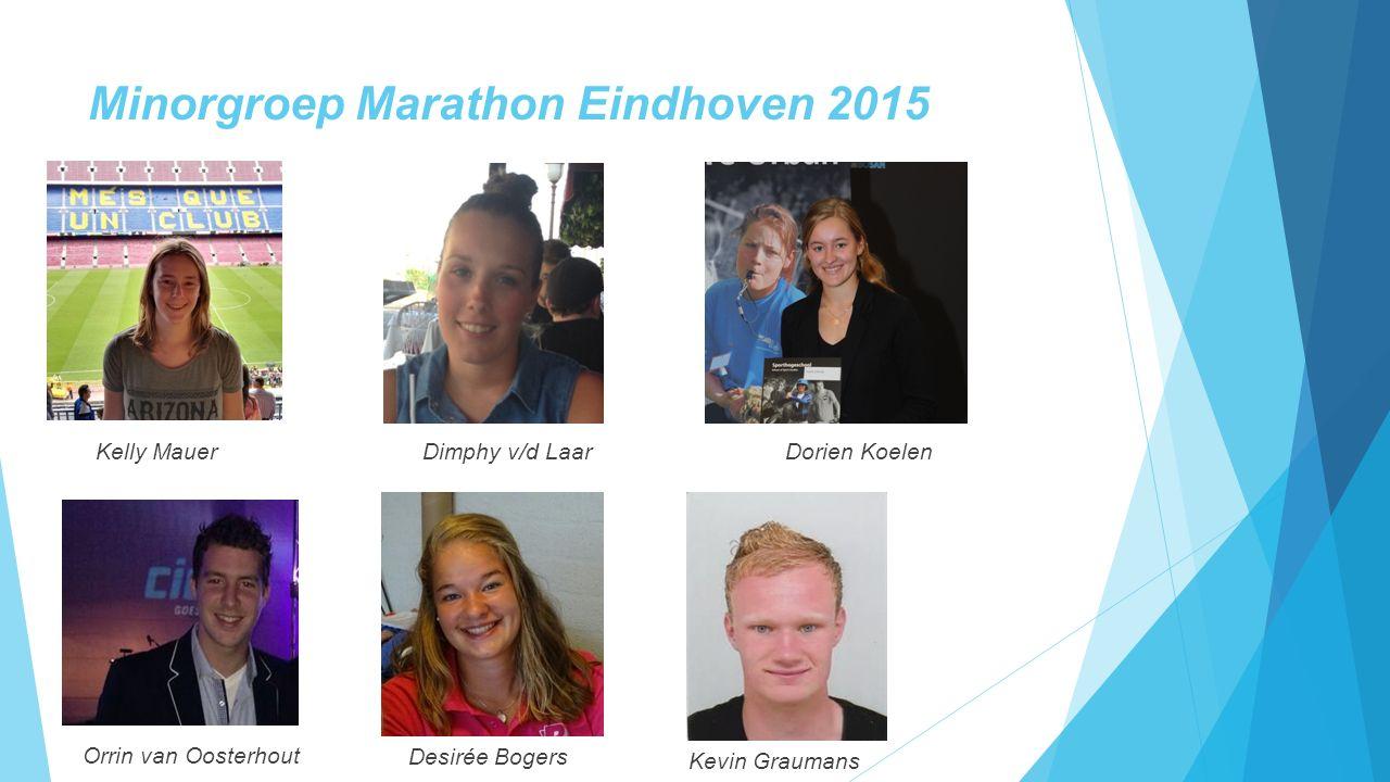 Minorgroep Marathon Eindhoven 2015 Kelly MauerDimphy v/d LaarDorien Koelen Orrin van Oosterhout Desirée Bogers Kevin Graumans