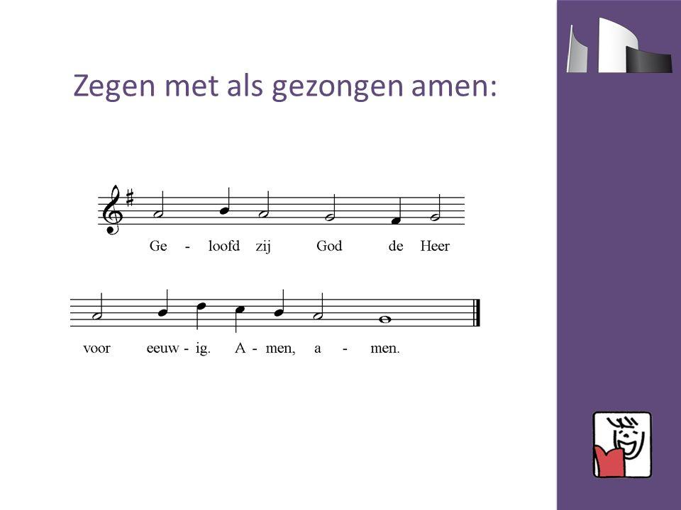 Zegen met als gezongen amen: