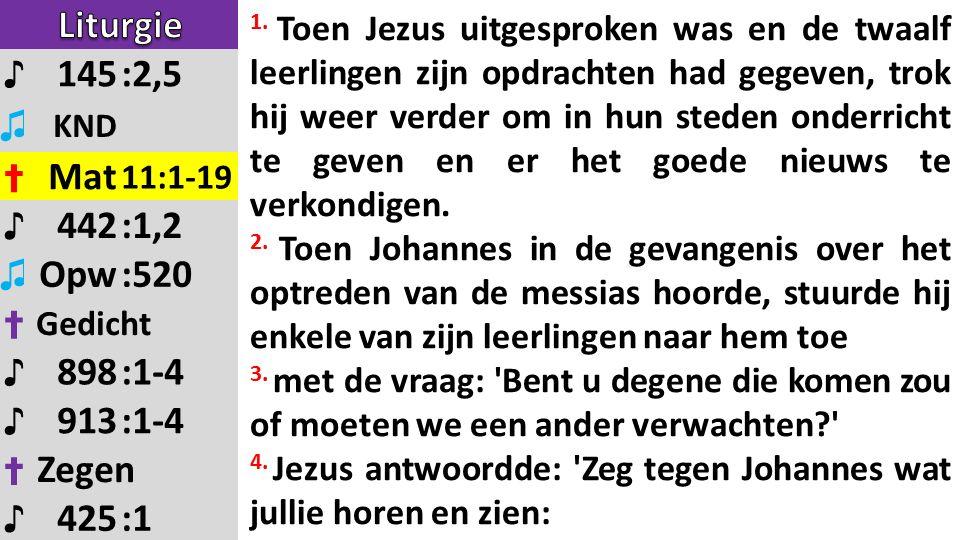 1. Toen Jezus uitgesproken was en de twaalf leerlingen zijn opdrachten had gegeven, trok hij weer verder om in hun steden onderricht te geven en er he