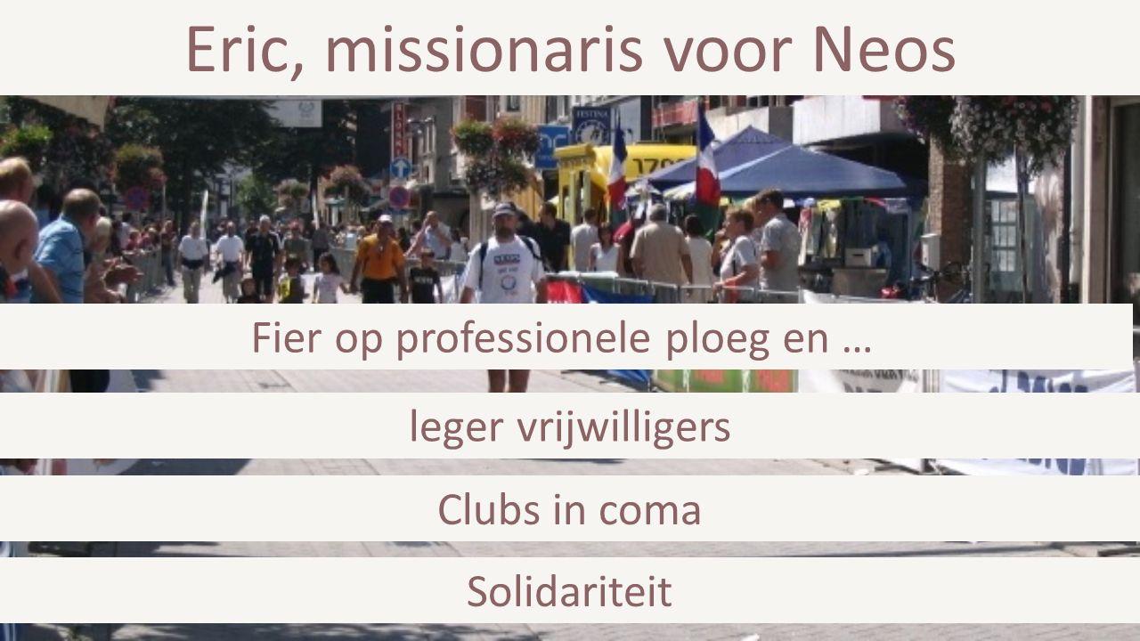 Eric, missionaris voor Neos Solidariteit Clubs in coma Fier op professionele ploeg en … leger vrijwilligers