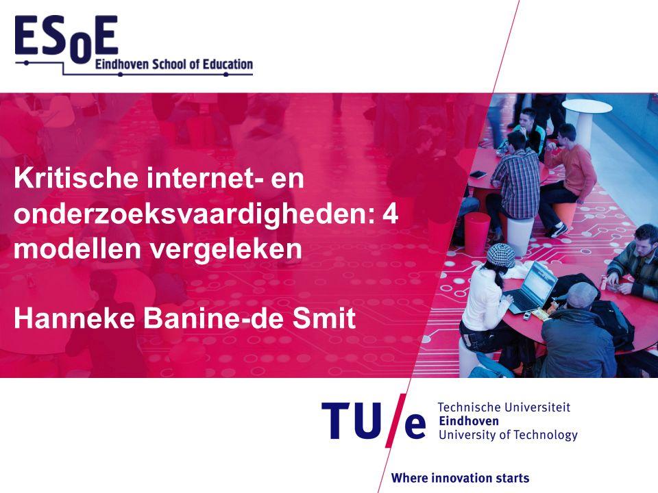 Kritische internet- en onderzoeksvaardigheden: 4 modellen vergeleken Hanneke Banine-de Smit