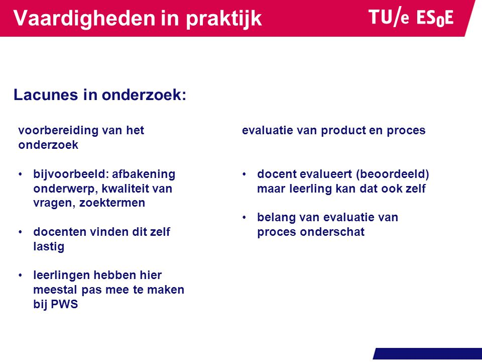 Vaardigheden in praktijk Lacunes in onderzoek: voorbereiding van het onderzoek bijvoorbeeld: afbakening onderwerp, kwaliteit van vragen, zoektermen do
