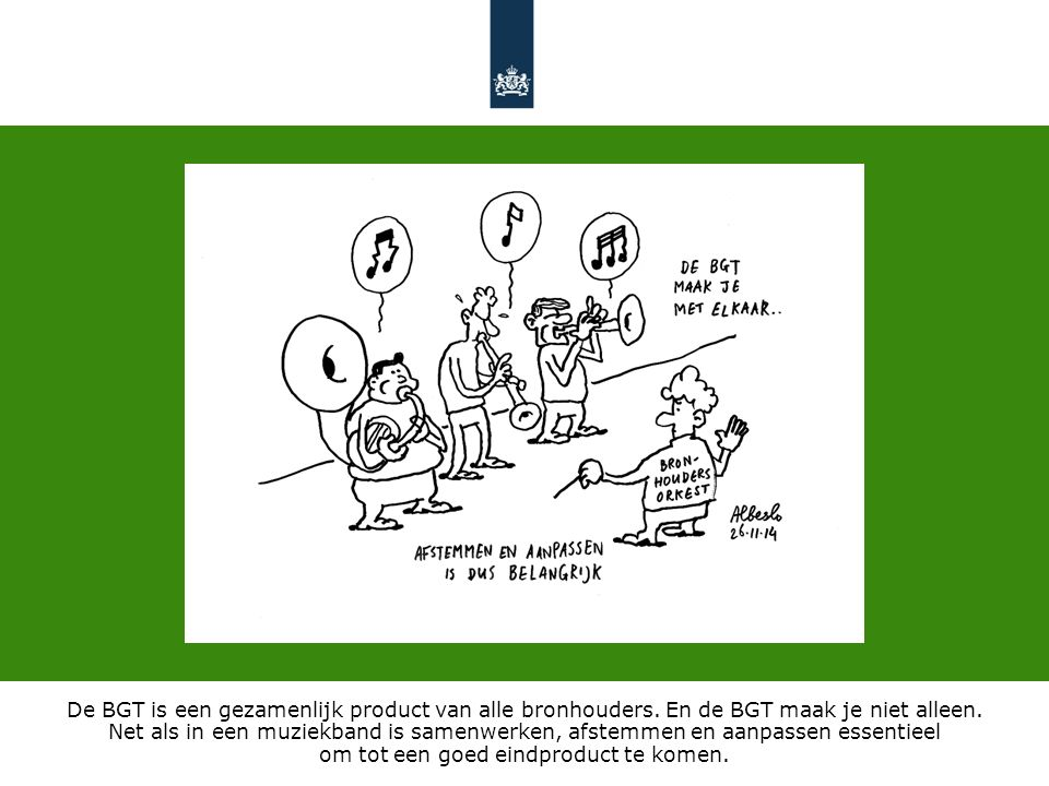 De BGT is een gezamenlijk product van alle bronhouders.