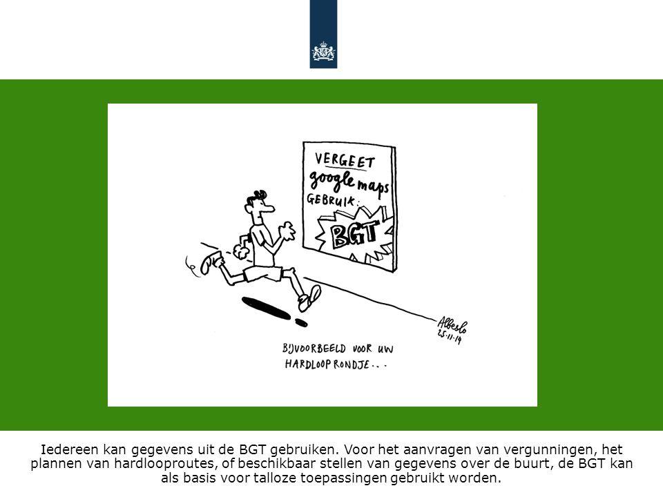 Iedereen kan gegevens uit de BGT gebruiken.