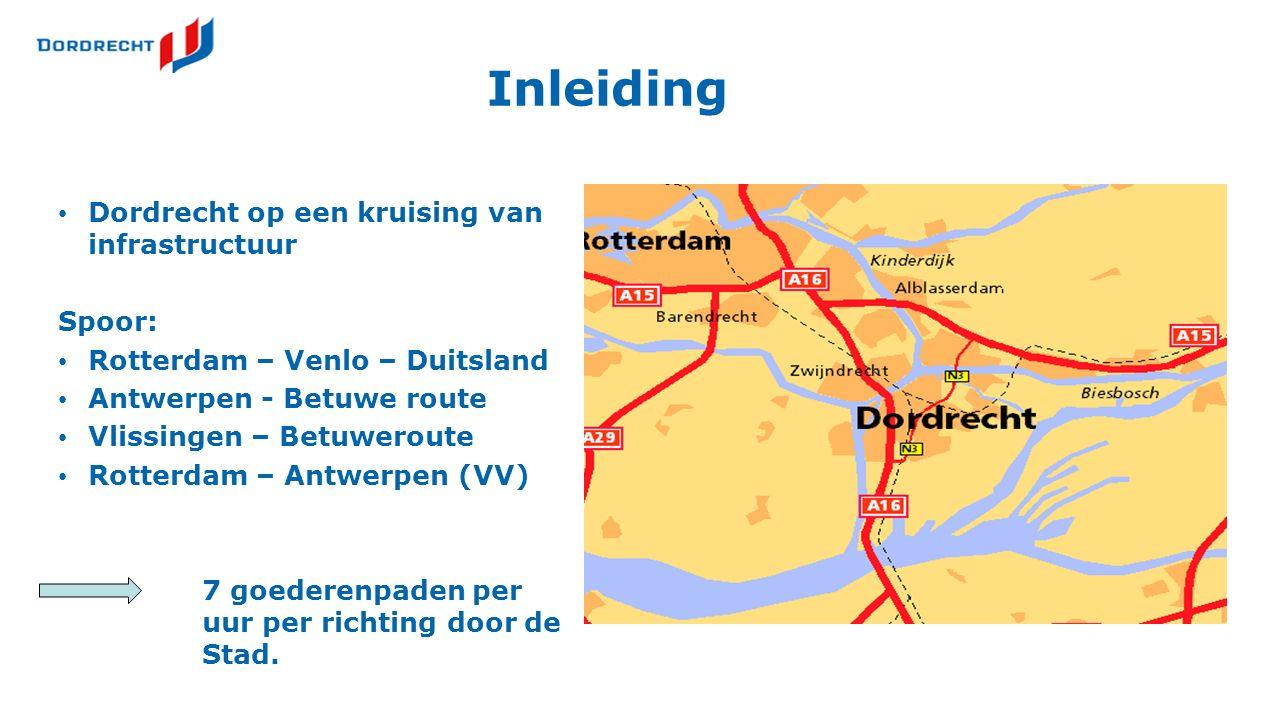 Inleiding Dordrecht op een kruising van infrastructuur Spoor: Rotterdam – Venlo – Duitsland Antwerpen - Betuwe route Vlissingen – Betuweroute Rotterdam – Antwerpen (VV) 7 goederenpaden per uur per richting door de Stad.