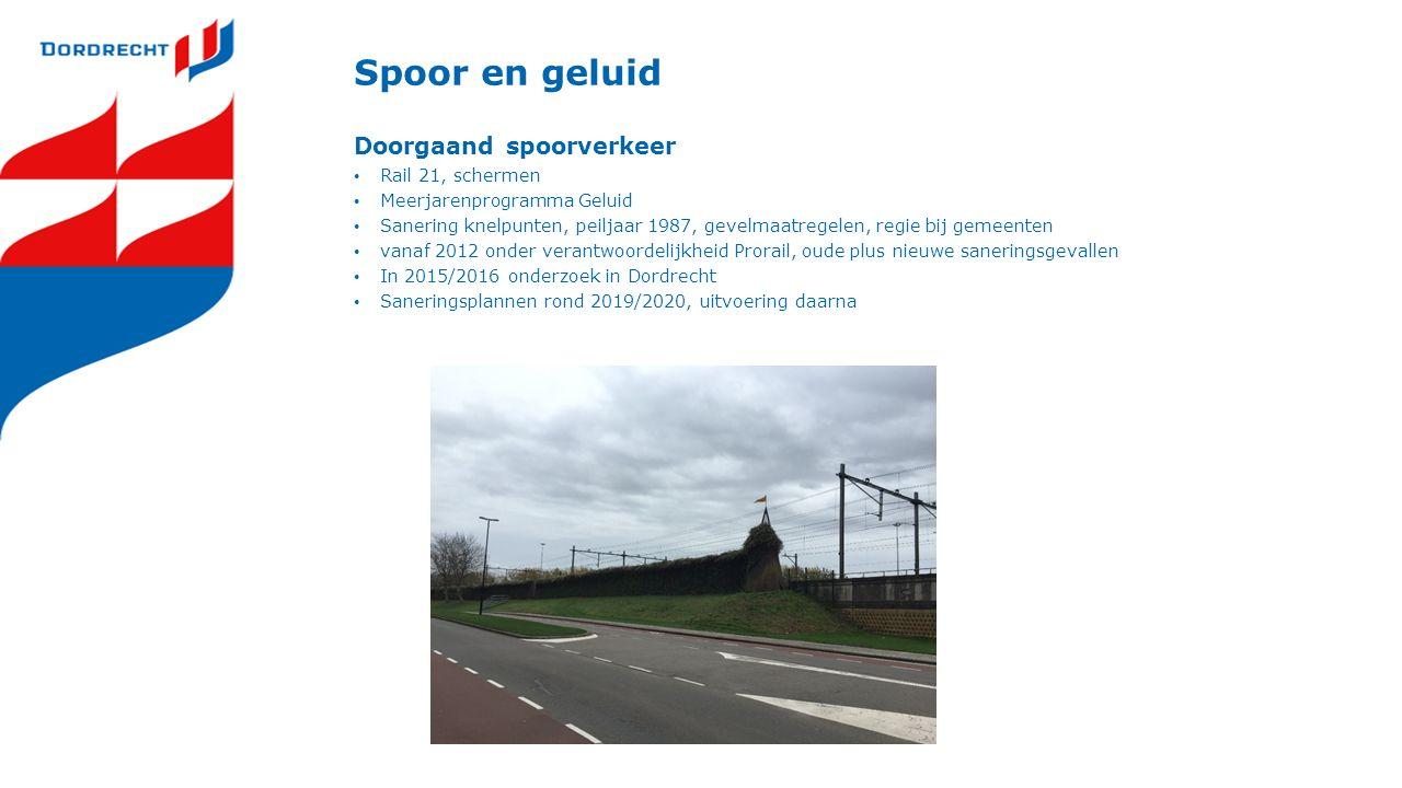 Spoor en geluid Geluidproductieplafonds (GPP's) In 2012 vastgesteld Gemiddeld de bestaande situatie plus enige groeiruimte Controleberekening over 2013: geen knelpunten in Dordrecht