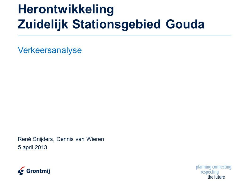 Herontwikkeling Zuidelijk Stationsgebied Gouda René Snijders, Dennis van Wieren 5 april 2013 Verkeersanalyse