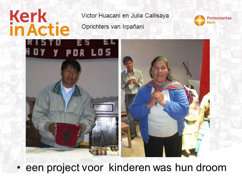 een project voor kinderen was hun droom Victor Huacani en Julia Callisaya Oprichters van Irpañani