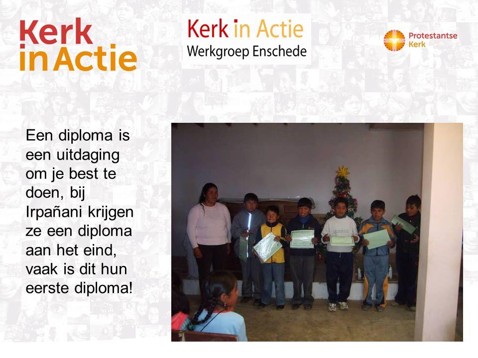 Een diploma is een uitdaging om je best te doen, bij Irpañani krijgen ze een diploma aan het eind, vaak is dit hun eerste diploma!