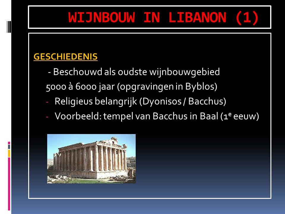 WIJNBOUW IN LIBANON (1) GESCHIEDENIS - Beschouwd als oudste wijnbouwgebied 5000 à 6000 jaar (opgravingen in Byblos) - Religieus belangrijk (Dyonisos / Bacchus) - Voorbeeld: tempel van Bacchus in Baal (1 e eeuw)
