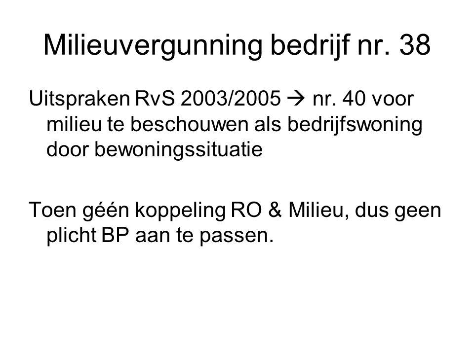 Milieuvergunning bedrijf nr. 38 Uitspraken RvS 2003/2005  nr.