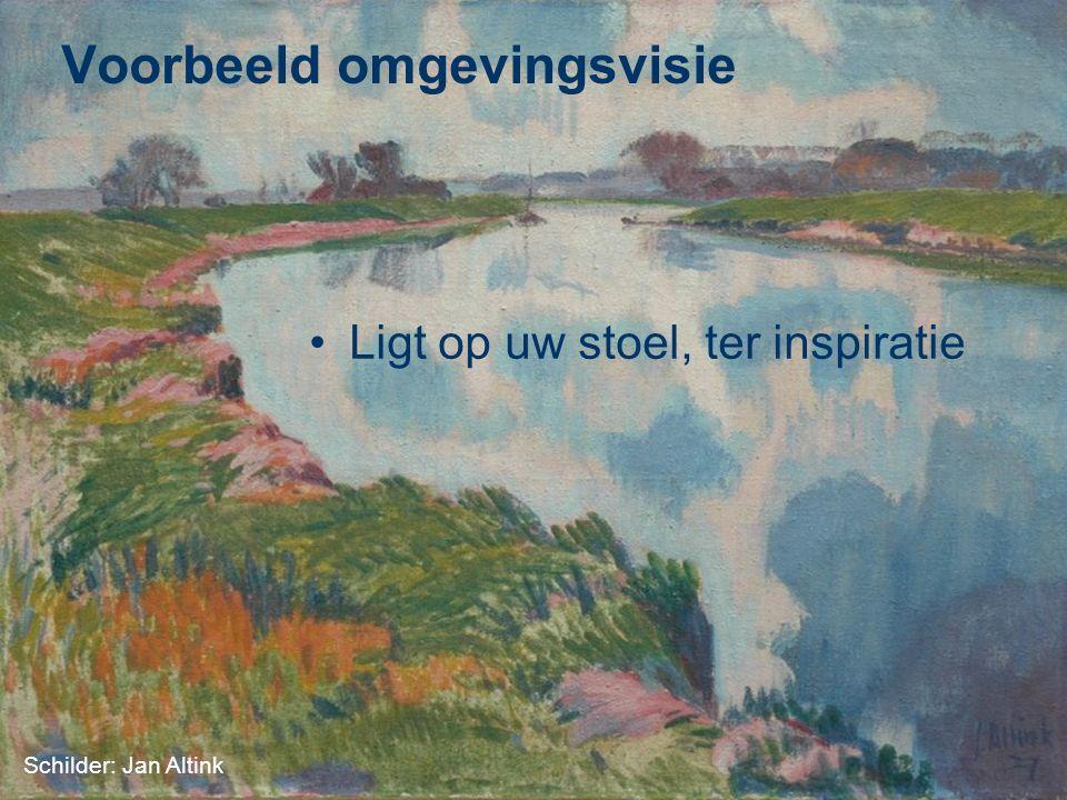 Voorbeeld omgevingsvisie Ligt op uw stoel, ter inspiratie Schilder: Jan Altink