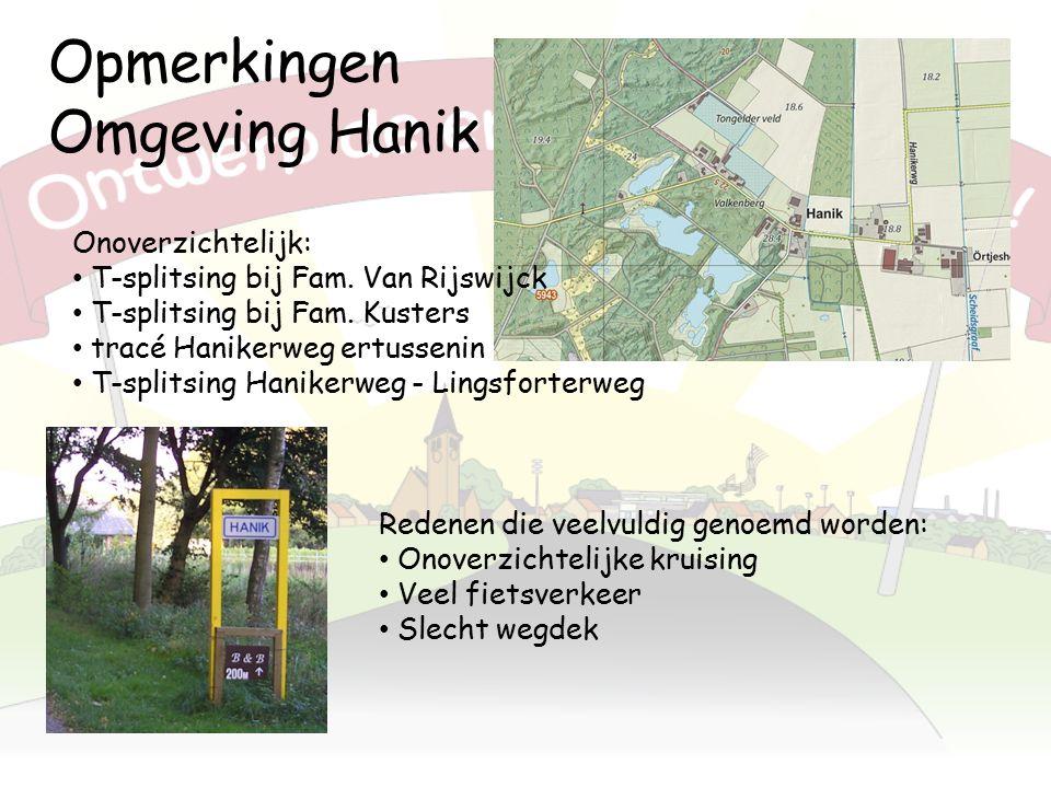 Opmerkingen Omgeving Hanik Onoverzichtelijk: T-splitsing bij Fam.