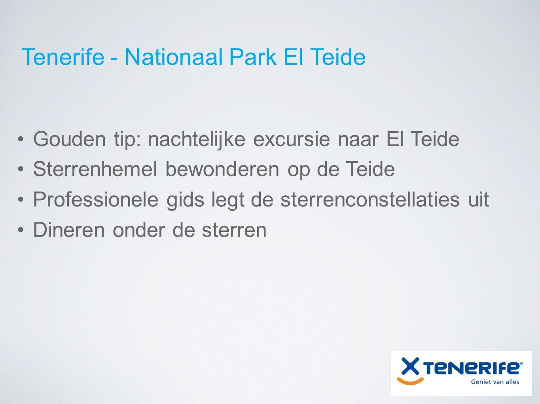 Tenerife - Nationaal Park El Teide Gouden tip: nachtelijke excursie naar El Teide Sterrenhemel bewonderen op de Teide Professionele gids legt de sterrenconstellaties uit Dineren onder de sterren