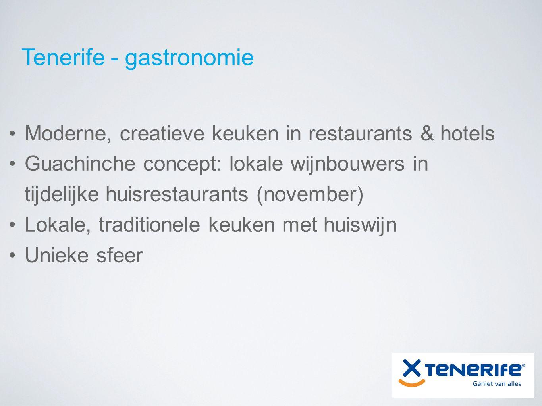 Tenerife - gastronomie Moderne, creatieve keuken in restaurants & hotels Guachinche concept: lokale wijnbouwers in tijdelijke huisrestaurants (november) Lokale, traditionele keuken met huiswijn Unieke sfeer