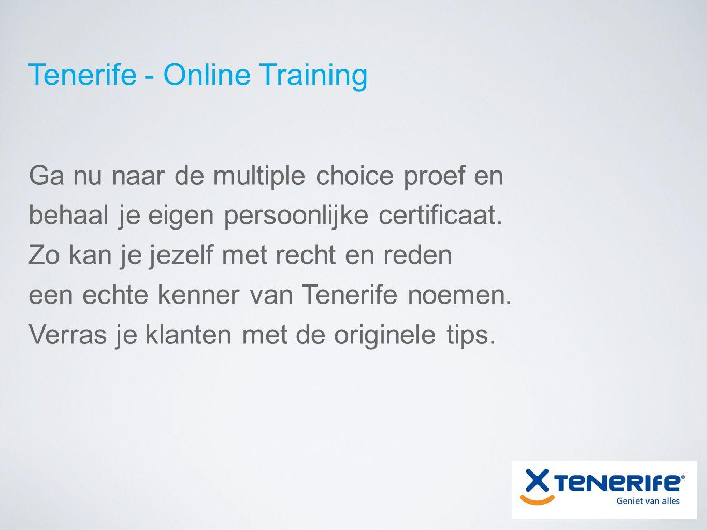 Tenerife - Online Training Ga nu naar de multiple choice proef en behaal je eigen persoonlijke certificaat. Zo kan je jezelf met recht en reden een ec