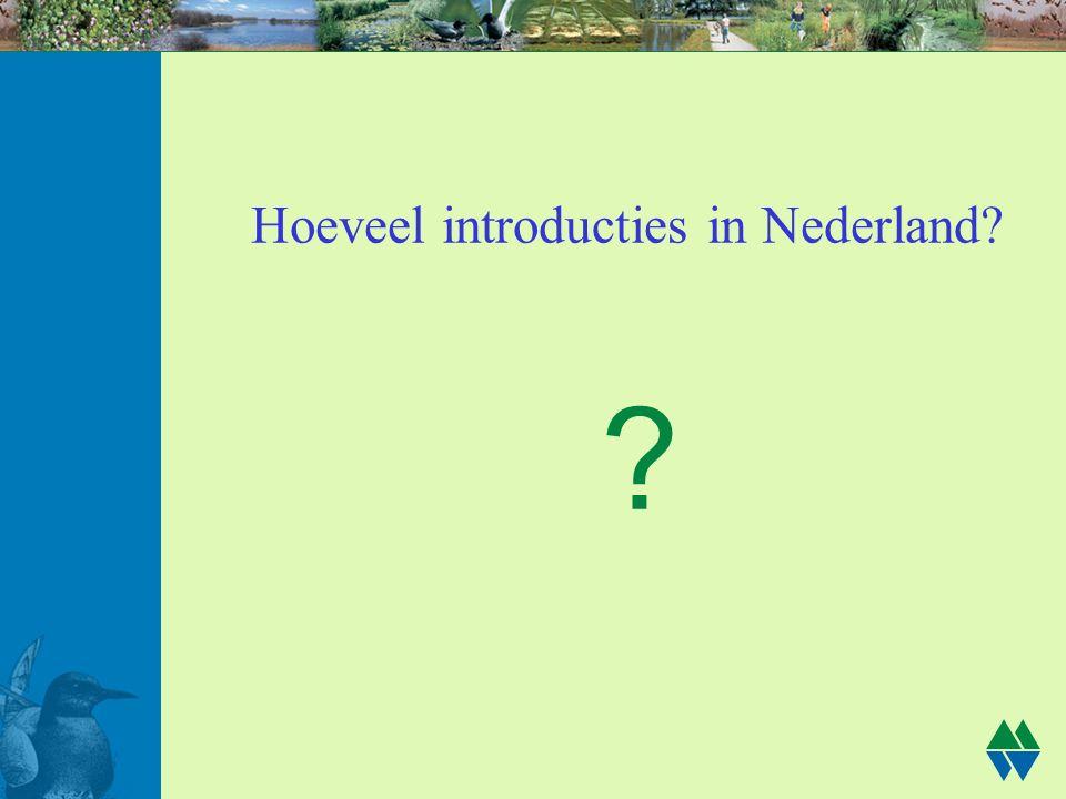 Hoeveel introducties in Nederland
