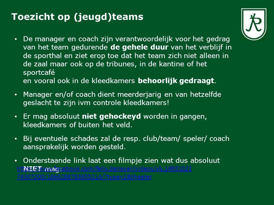 Toezicht op (jeugd)teams De manager en coach zijn verantwoordelijk voor het gedrag van het team gedurende de gehele duur van het verblijf in de sporth