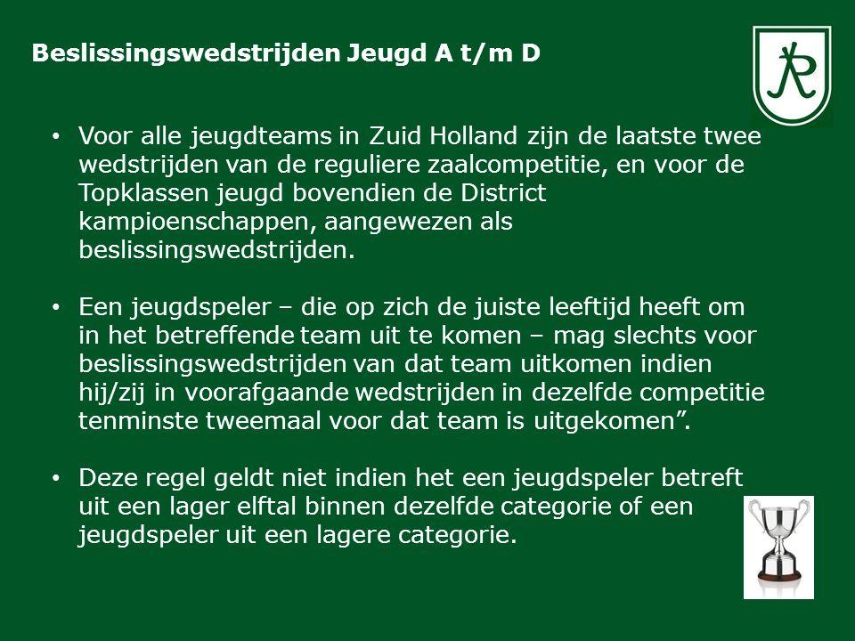 Beslissingswedstrijden Jeugd A t/m D Voor alle jeugdteams in Zuid Holland zijn de laatste twee wedstrijden van de reguliere zaalcompetitie, en voor de