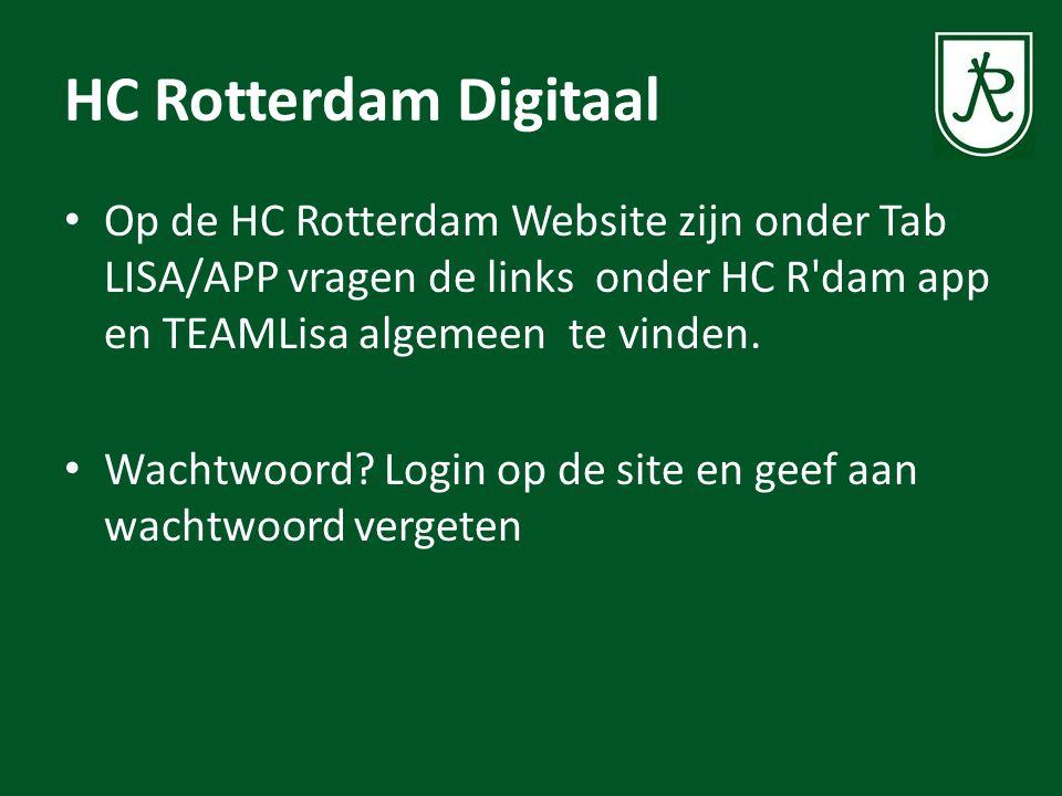 HC Rotterdam Digitaal Op de HC Rotterdam Website zijn onder Tab LISA/APP vragen de links onder HC R'dam app en TEAMLisa algemeen te vinden. Wachtwoord