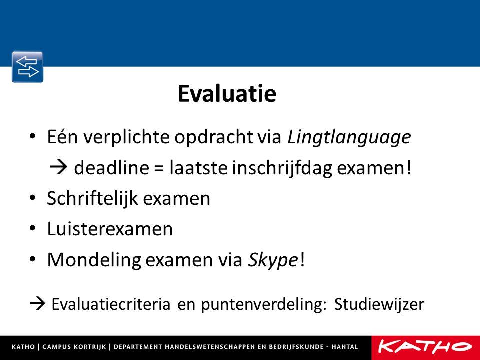 Eén verplichte opdracht via Lingtlanguage  deadline = laatste inschrijfdag examen.