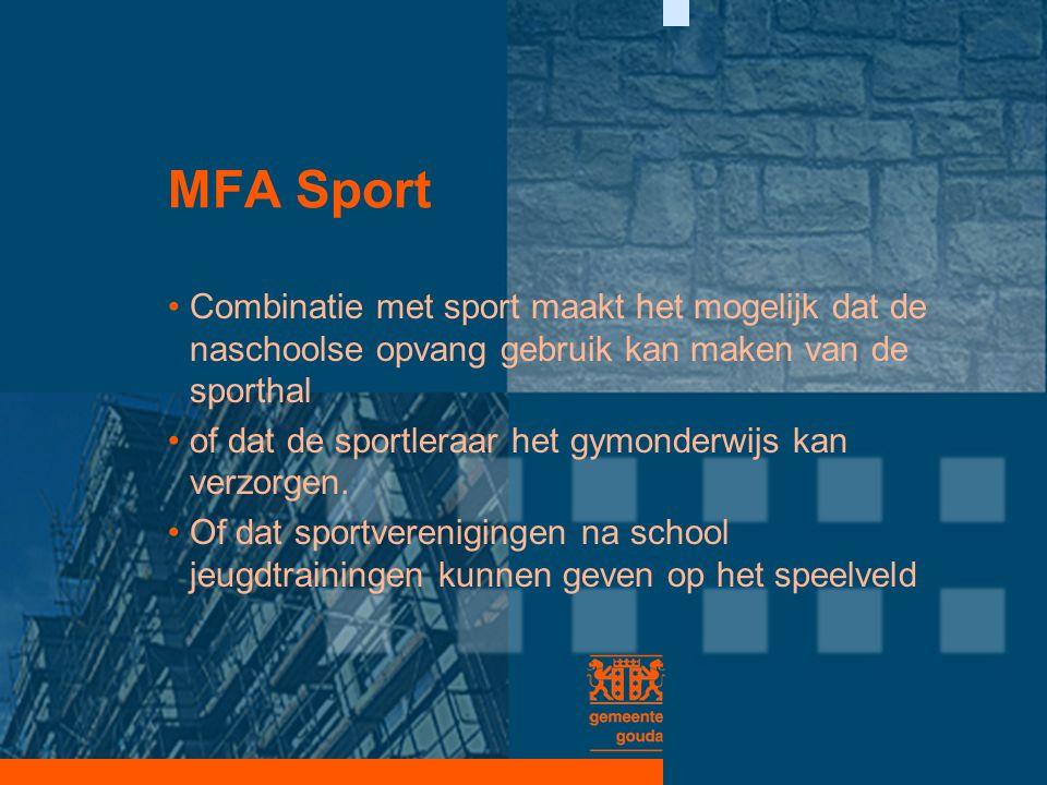 MFA Sport Combinatie met sport maakt het mogelijk dat de naschoolse opvang gebruik kan maken van de sporthal of dat de sportleraar het gymonderwijs kan verzorgen.