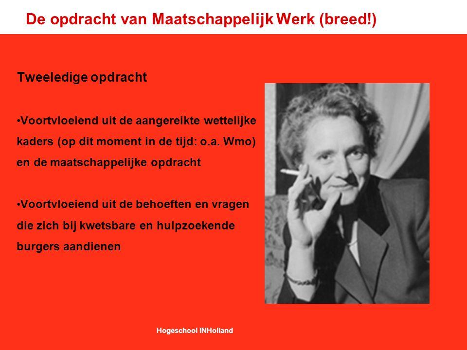 De opdracht van Maatschappelijk Werk (breed!) Tweeledige opdracht Voortvloeiend uit de aangereikte wettelijke kaders (op dit moment in de tijd: o.a.